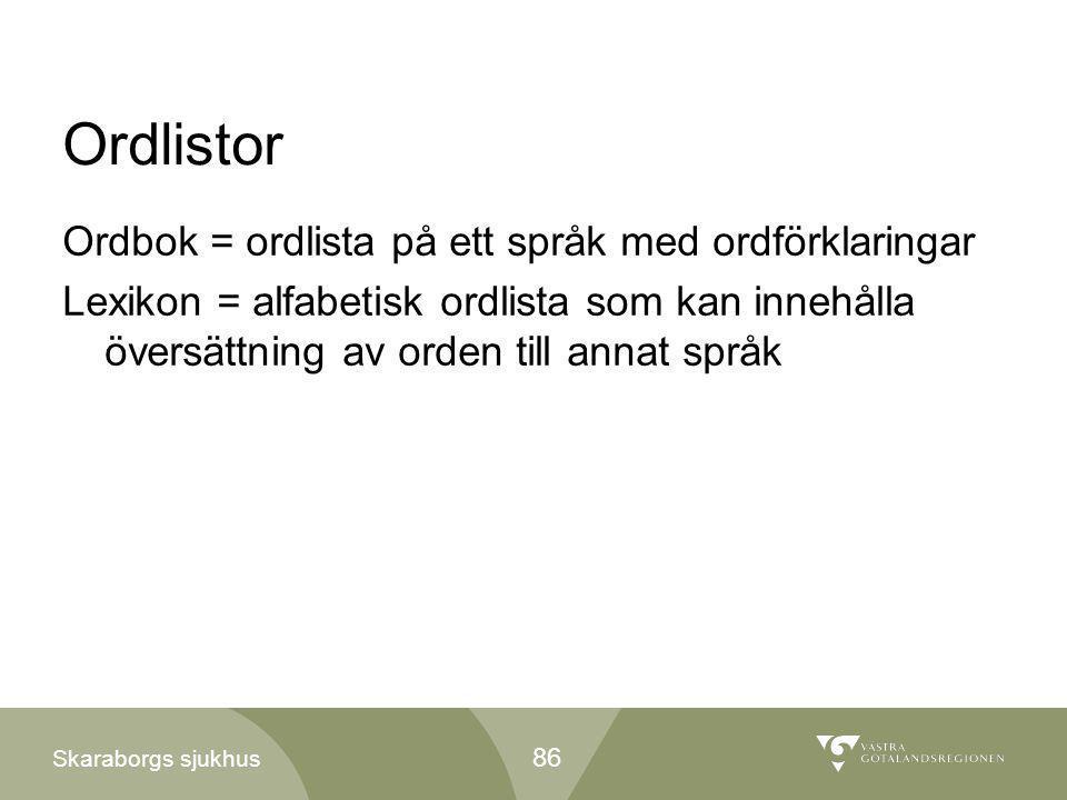 Ordlistor Ordbok = ordlista på ett språk med ordförklaringar