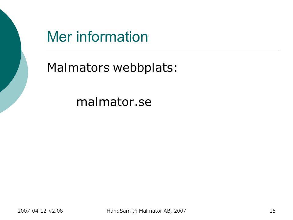 Mer information Malmators webbplats: malmator.se 2007-04-12 v2.08