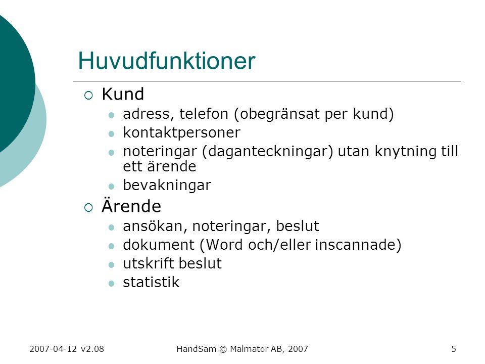 Huvudfunktioner Kund Ärende adress, telefon (obegränsat per kund)