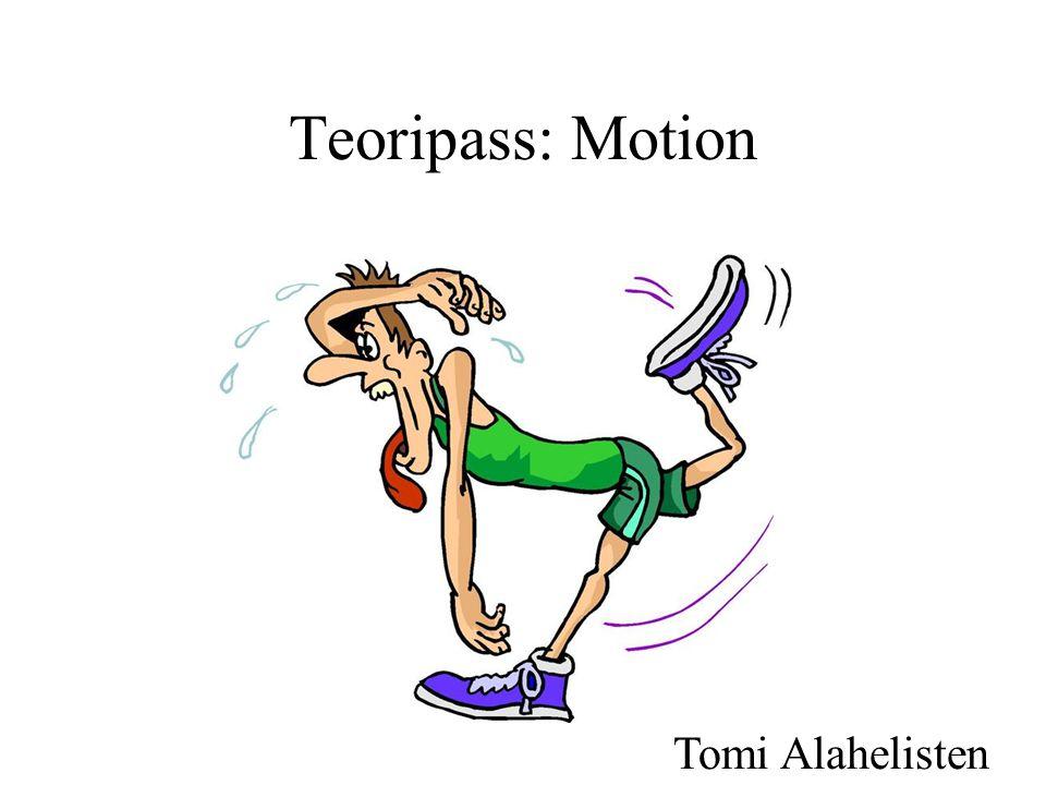 Teoripass: Motion Tomi Alahelisten