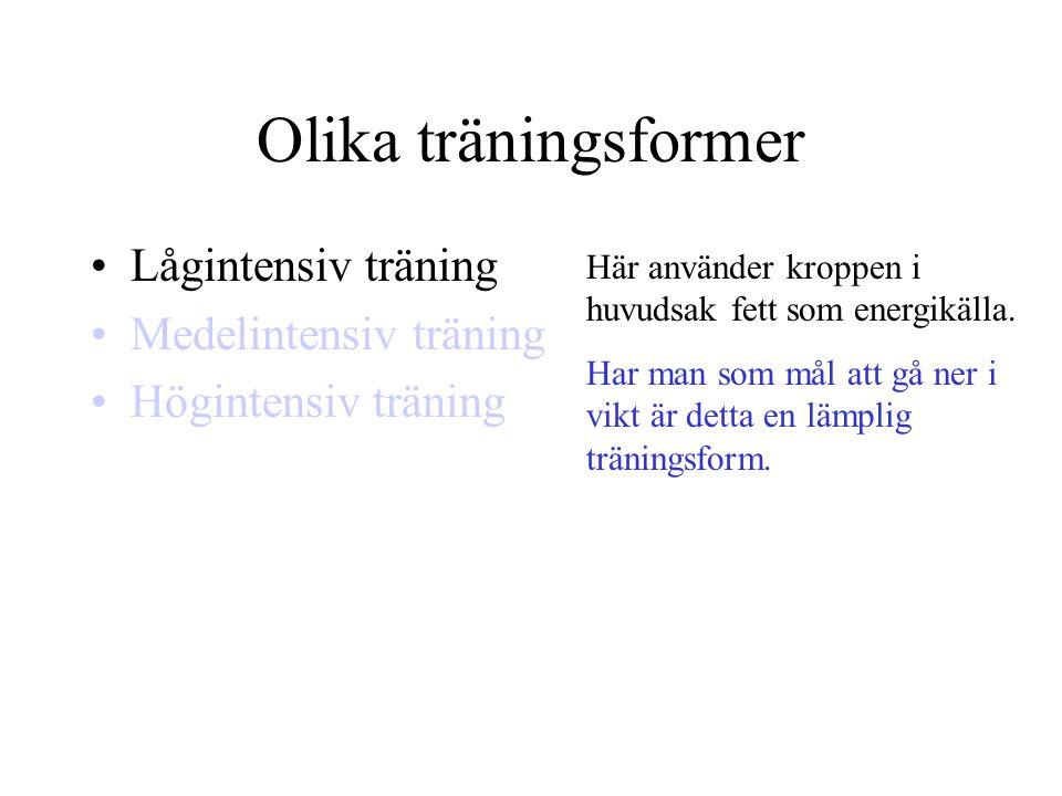 Olika träningsformer Lågintensiv träning Medelintensiv träning