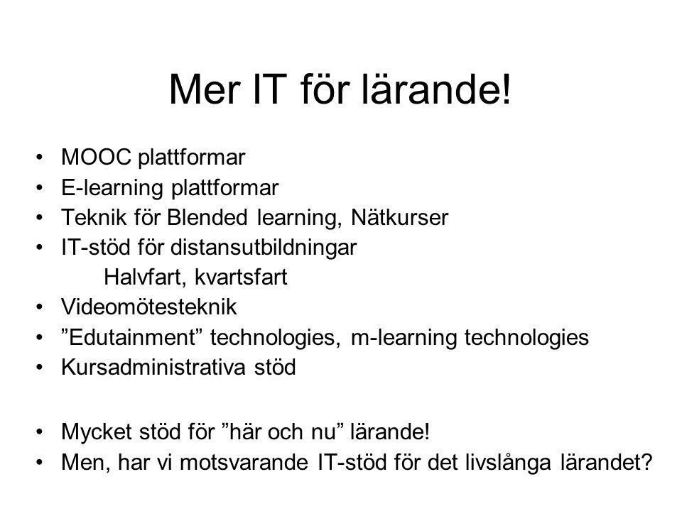 Mer IT för lärande! MOOC plattformar E-learning plattformar