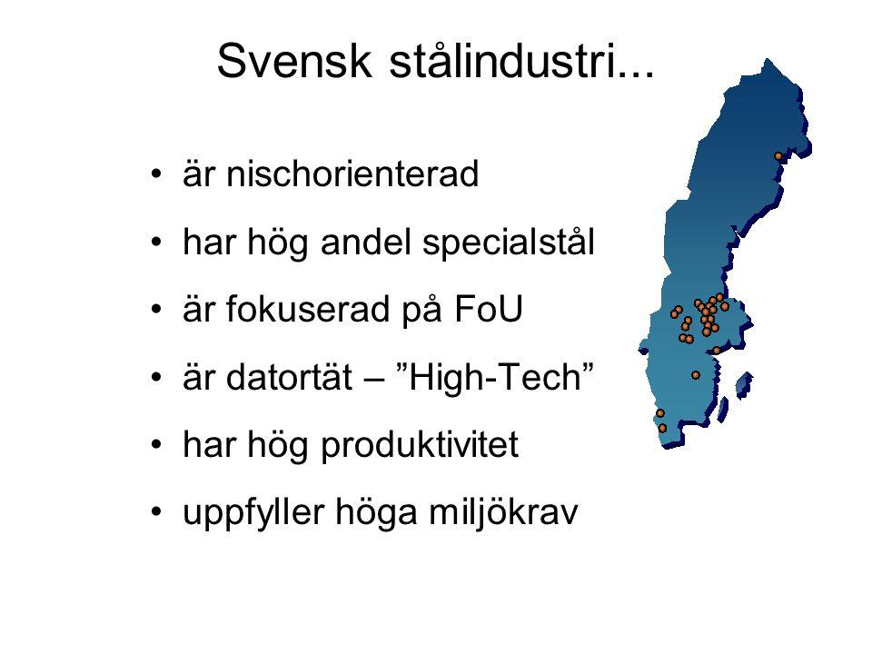 Svensk stålindustri... är nischorienterad har hög andel specialstål
