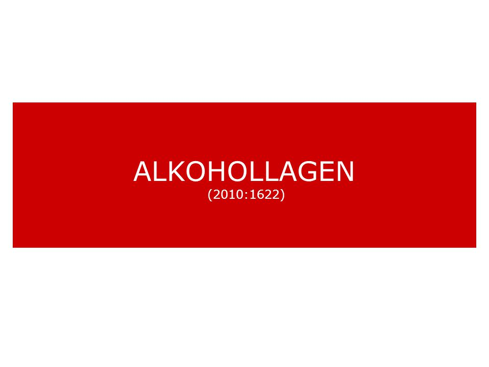 ALKOHOLLAGEN (2010:1622)