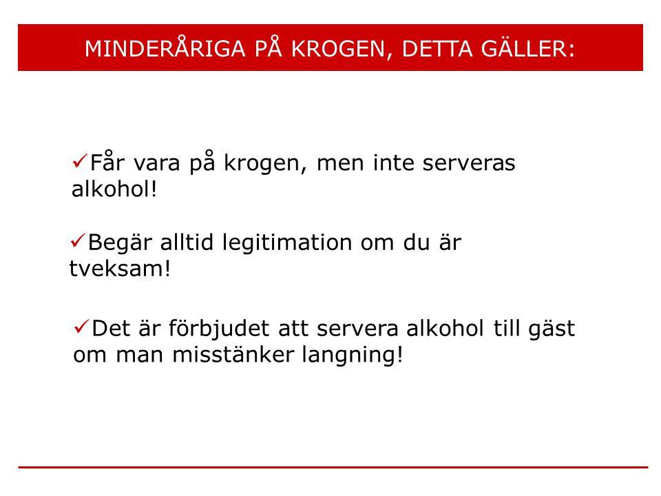 MINDERÅRIGA PÅ KROGEN, DETTA GÄLLER:
