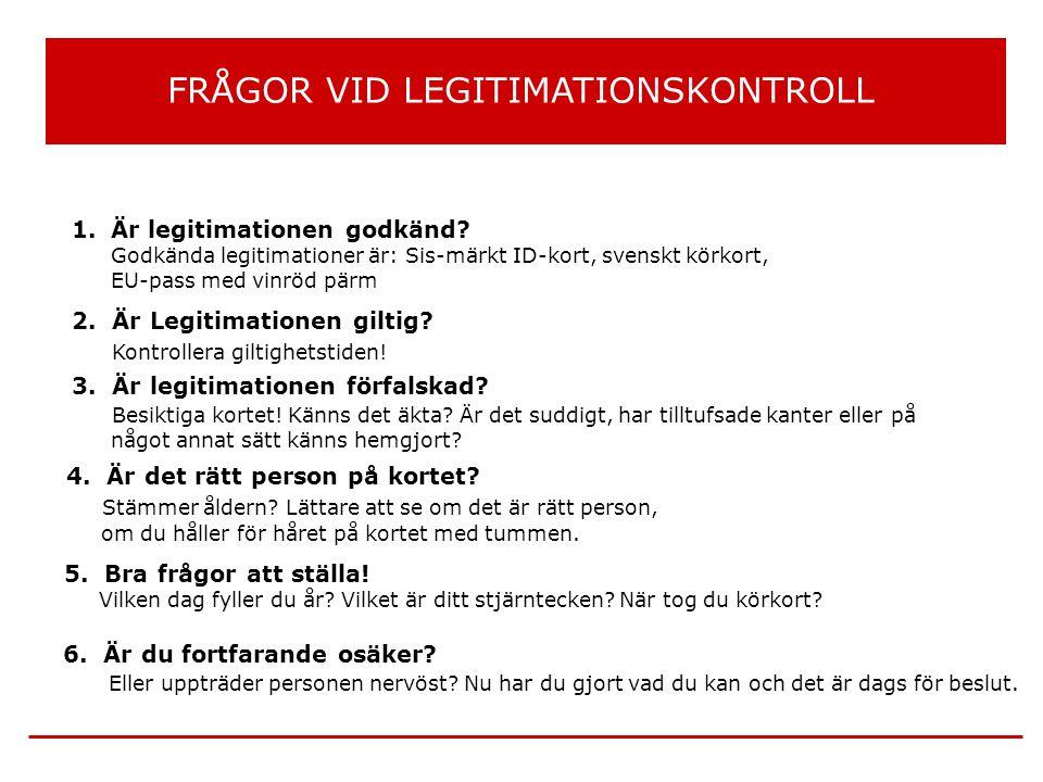FRÅGOR VID LEGITIMATIONSKONTROLL