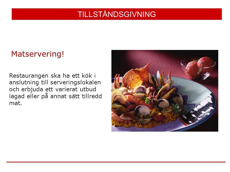 TILLSTÅNDSGIVNING Matservering!