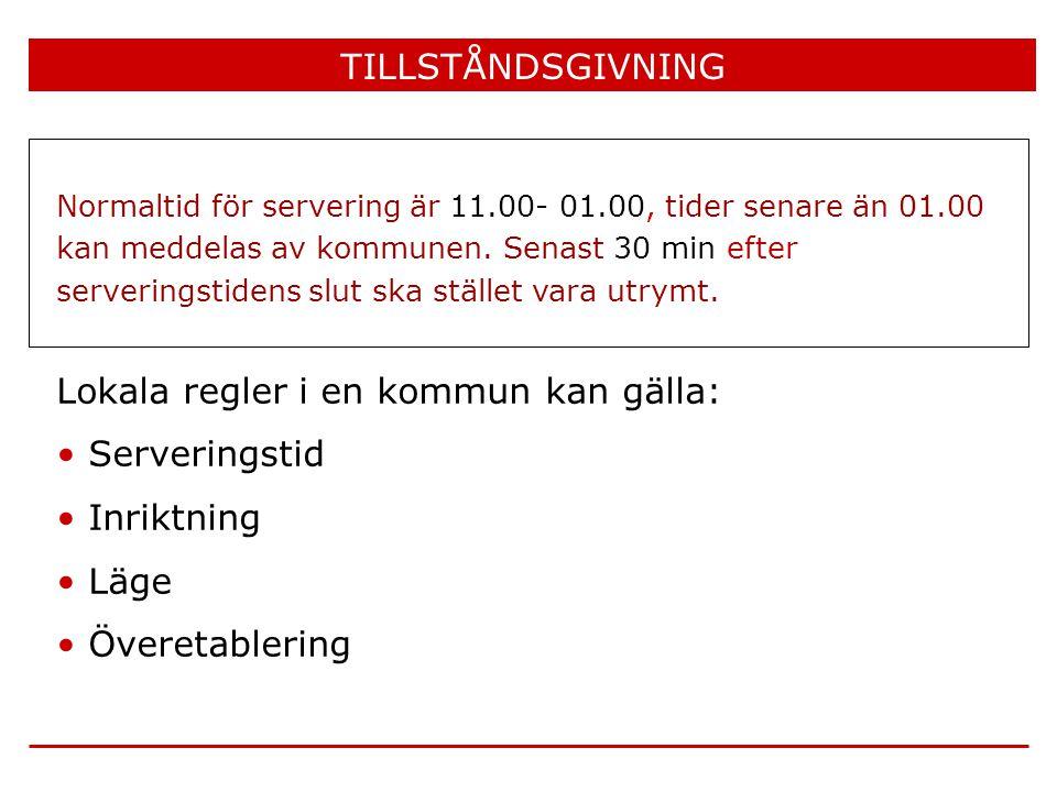 Lokala regler i en kommun kan gälla: Serveringstid Inriktning Läge