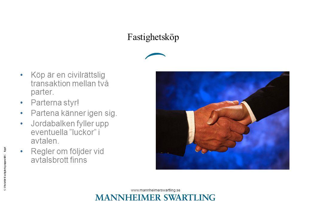 Fastighetsköp Köp är en civilrättslig transaktion mellan två parter.