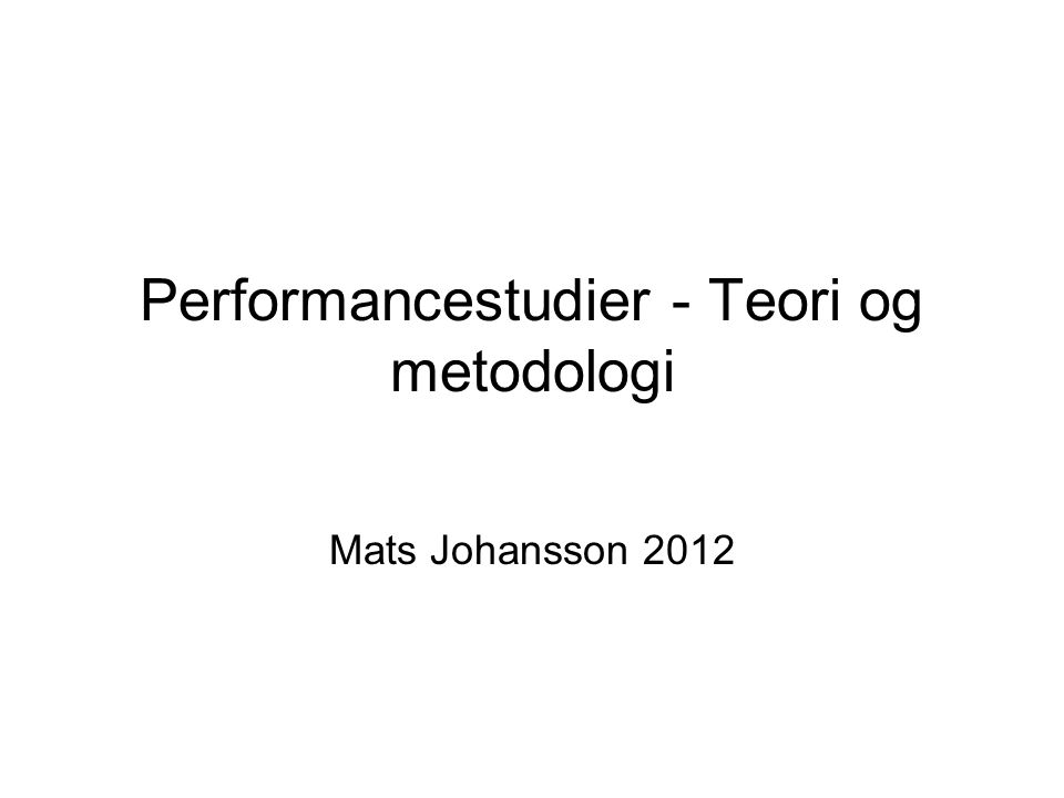 Performancestudier - Teori og metodologi