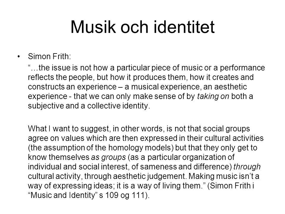 Musik och identitet Simon Frith: