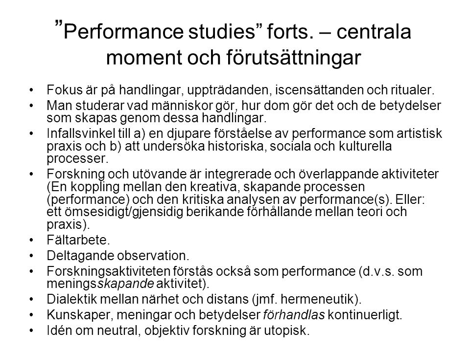 Performance studies forts. – centrala moment och förutsättningar
