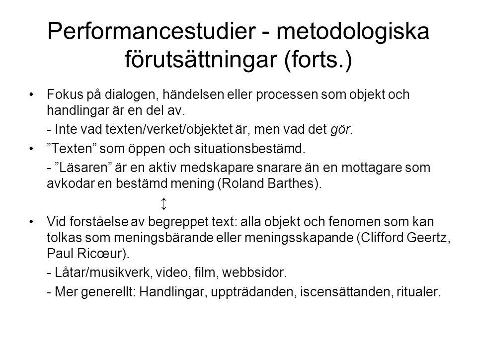 Performancestudier - metodologiska förutsättningar (forts.)