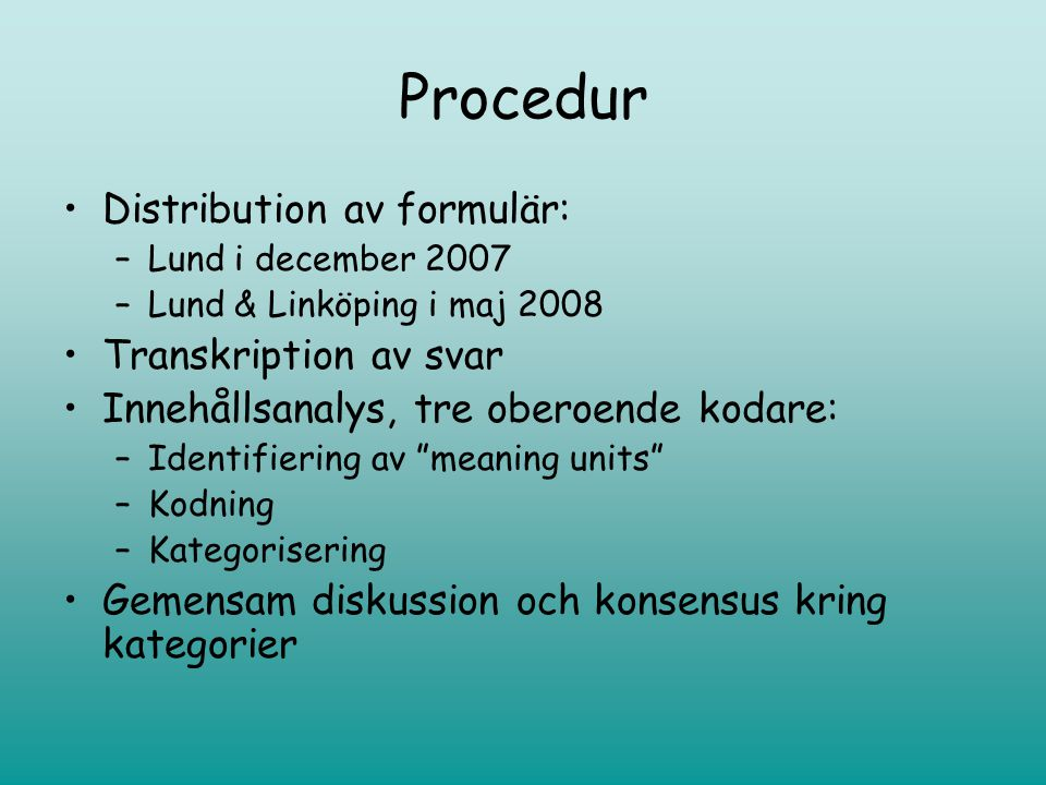 Procedur Distribution av formulär: Transkription av svar