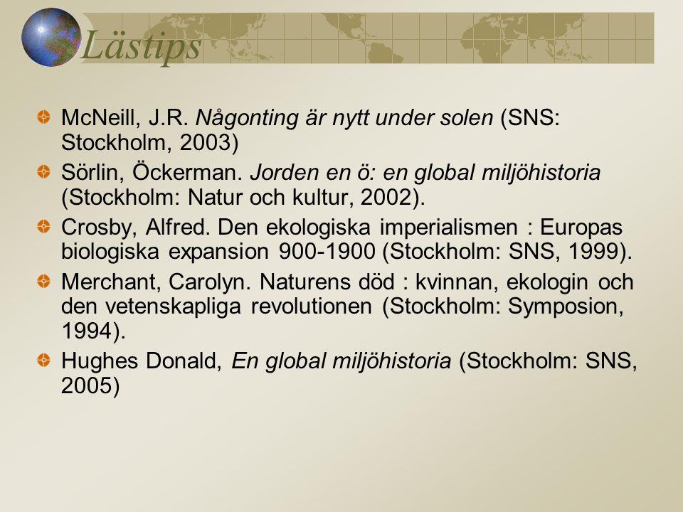 Lästips McNeill, J.R. Någonting är nytt under solen (SNS: Stockholm, 2003)