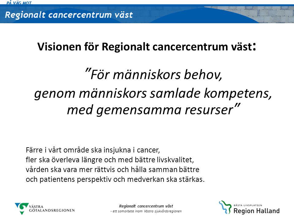 Visionen för Regionalt cancercentrum väst: