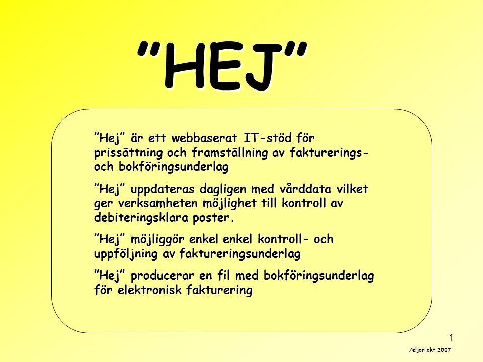 HEJ Hej är ett webbaserat IT-stöd för prissättning och framställning av fakturerings- och bokföringsunderlag.