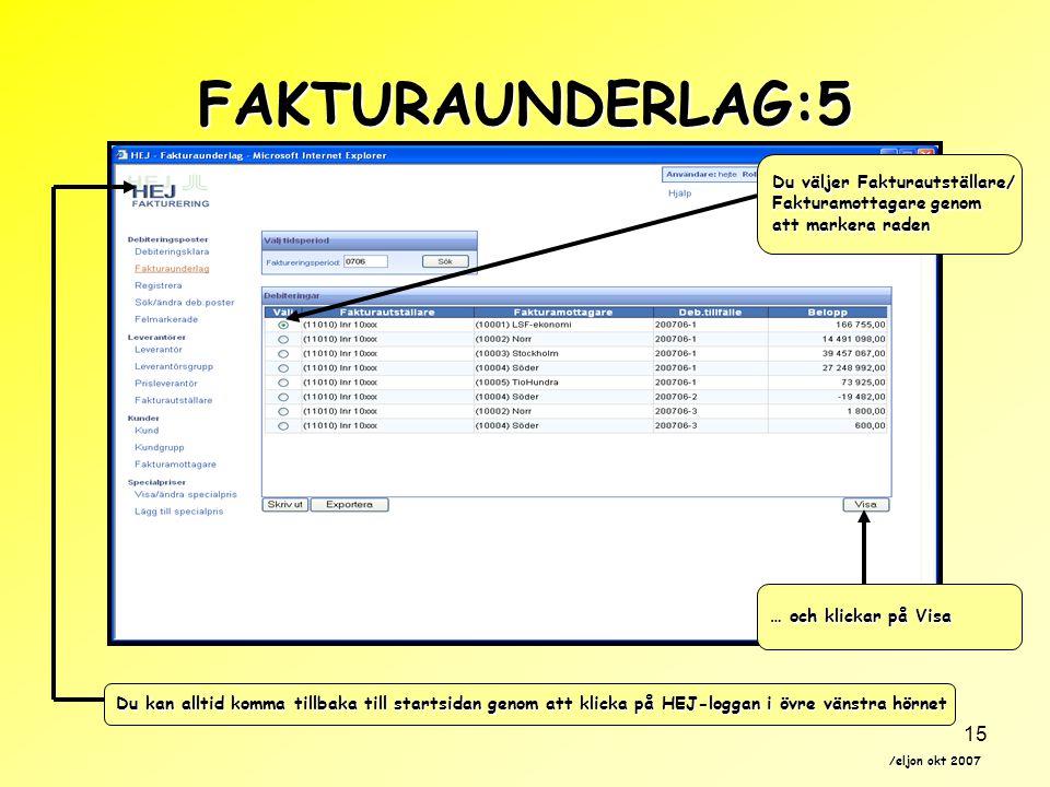 FAKTURAUNDERLAG:5 Du väljer Fakturautställare/ Fakturamottagare genom
