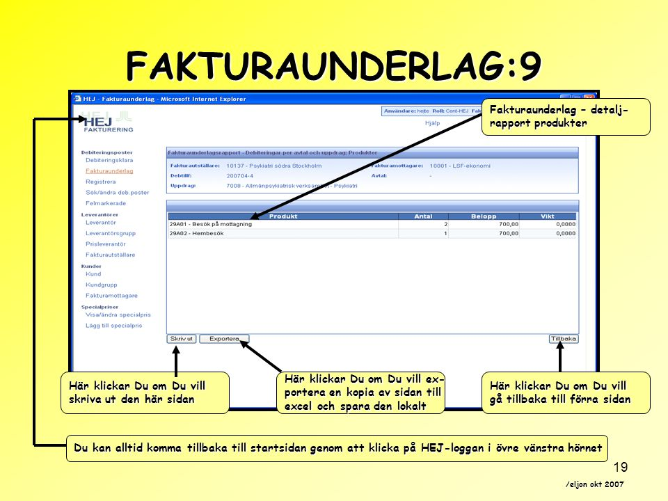 FAKTURAUNDERLAG:9 Fakturaunderlag – detalj- rapport produkter
