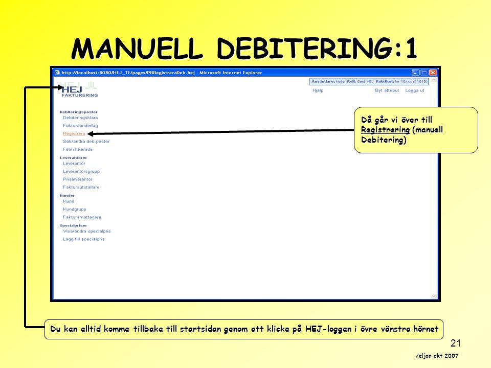 MANUELL DEBITERING:1 Då går vi över till Registrering (manuell