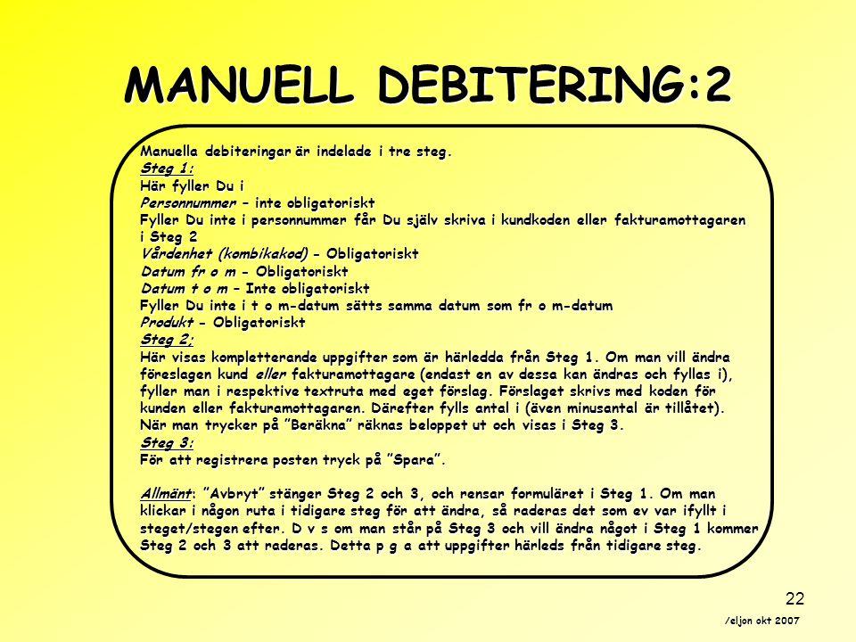MANUELL DEBITERING:2 Manuella debiteringar är indelade i tre steg.