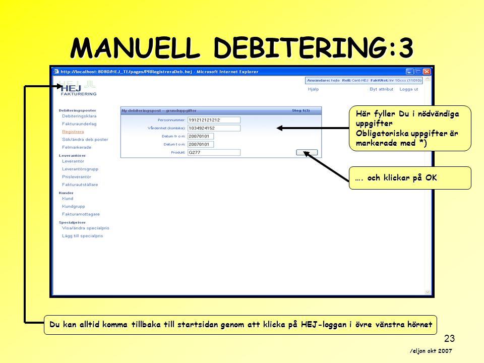 MANUELL DEBITERING:3 Här fyller Du i nödvändiga uppgifter