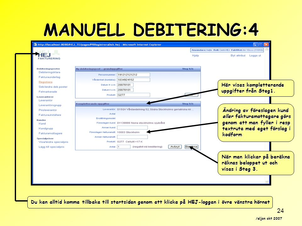 MANUELL DEBITERING:4 Här visas kompletterande uppgifter från Steg1.