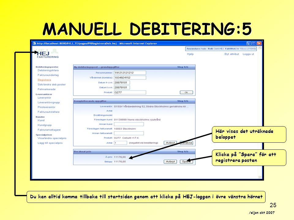 MANUELL DEBITERING:5 Här visas det uträknade beloppet
