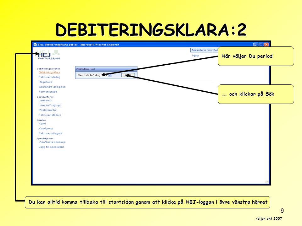DEBITERINGSKLARA:2 Här väljer Du period …. och klickar på Sök