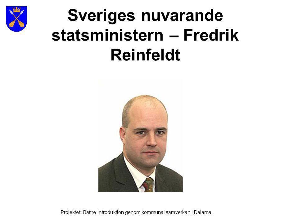 Sveriges nuvarande statsministern – Fredrik Reinfeldt