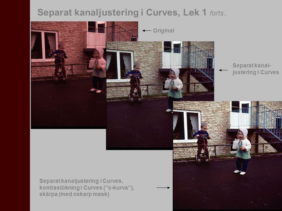 Separat kanaljustering i Curves, Lek 1 forts..