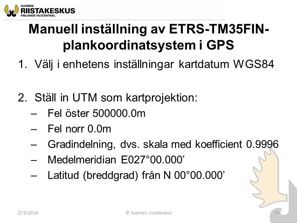 Manuell inställning av ETRS-TM35FIN-plankoordinatsystem i GPS