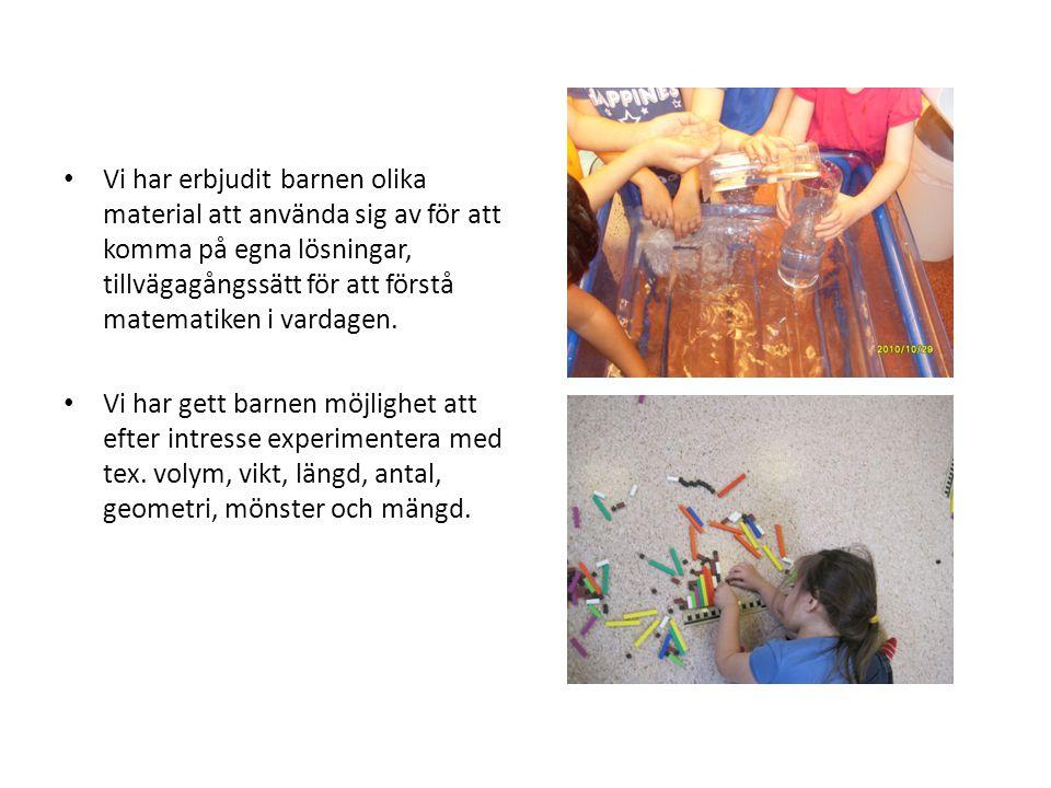 Vi har erbjudit barnen olika material att använda sig av för att komma på egna lösningar, tillvägagångssätt för att förstå matematiken i vardagen.