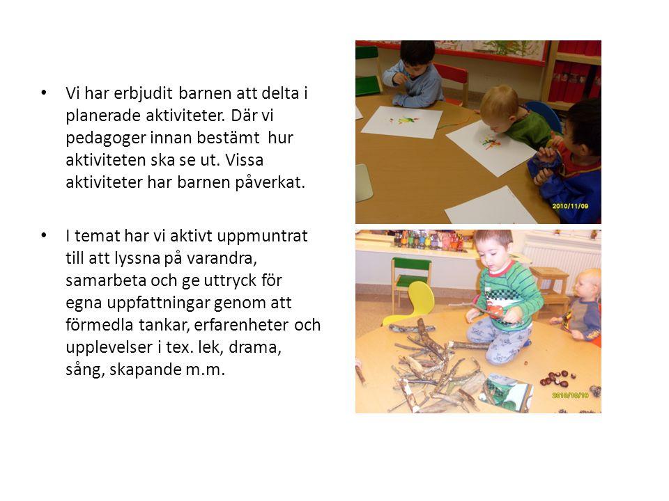 Vi har erbjudit barnen att delta i planerade aktiviteter