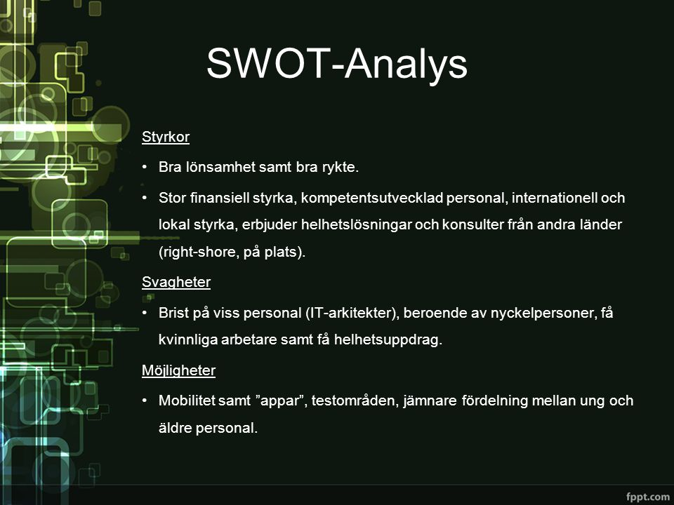 SWOT-Analys Styrkor Bra lönsamhet samt bra rykte.