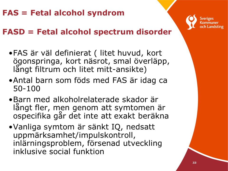 FAS = Fetal alcohol syndrom FASD = Fetal alcohol spectrum disorder