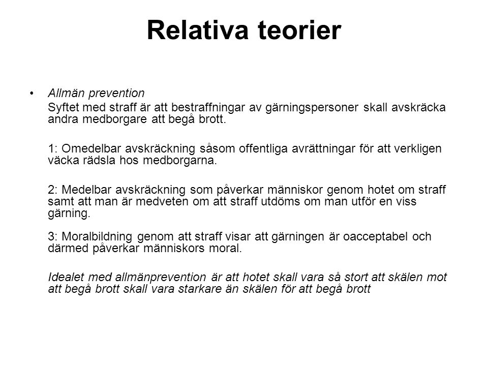 Relativa teorier Allmän prevention