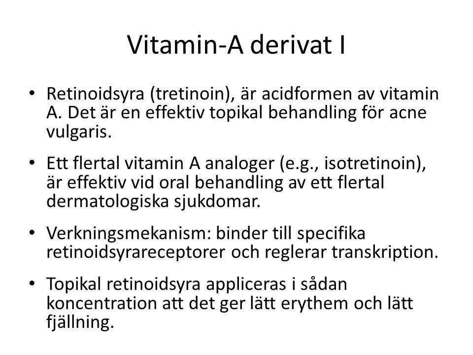 Vitamin-A derivat I Retinoidsyra (tretinoin), är acidformen av vitamin A. Det är en effektiv topikal behandling för acne vulgaris.