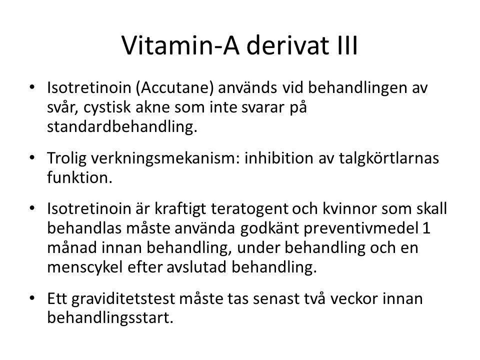 Vitamin-A derivat III Isotretinoin (Accutane) används vid behandlingen av svår, cystisk akne som inte svarar på standardbehandling.