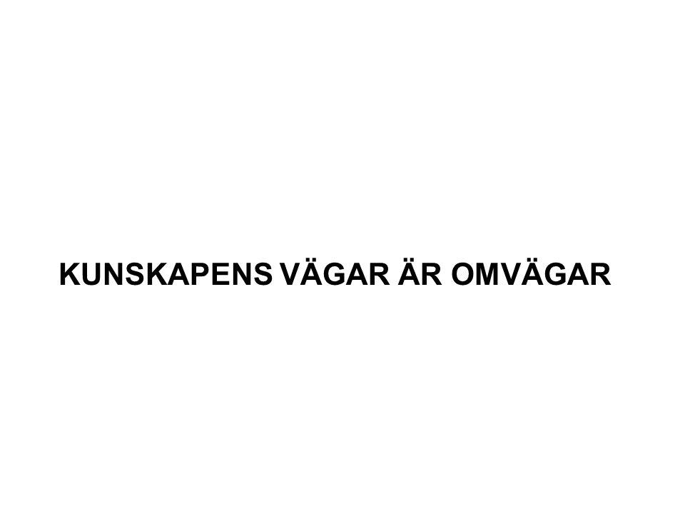 KUNSKAPENS VÄGAR ÄR OMVÄGAR