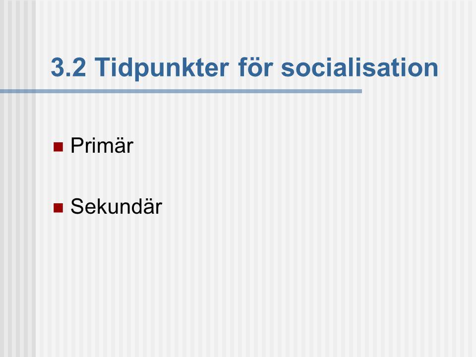 3.2 Tidpunkter för socialisation