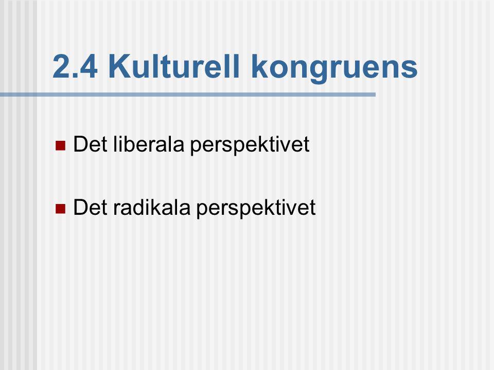 2.4 Kulturell kongruens Det liberala perspektivet