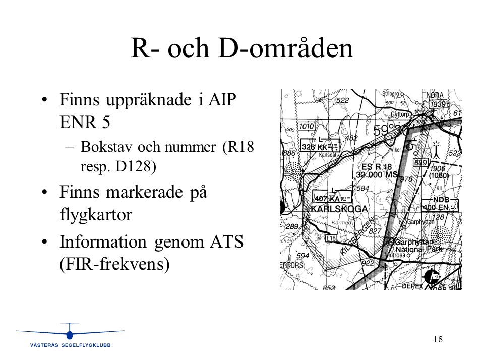 R- och D-områden Finns uppräknade i AIP ENR 5