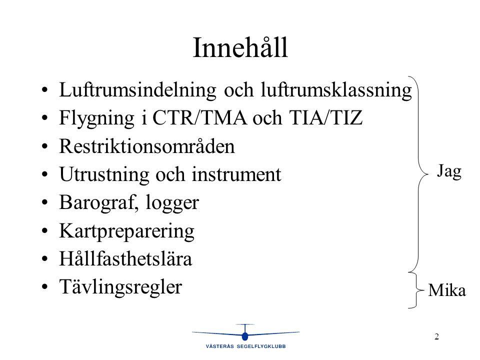 Innehåll Luftrumsindelning och luftrumsklassning