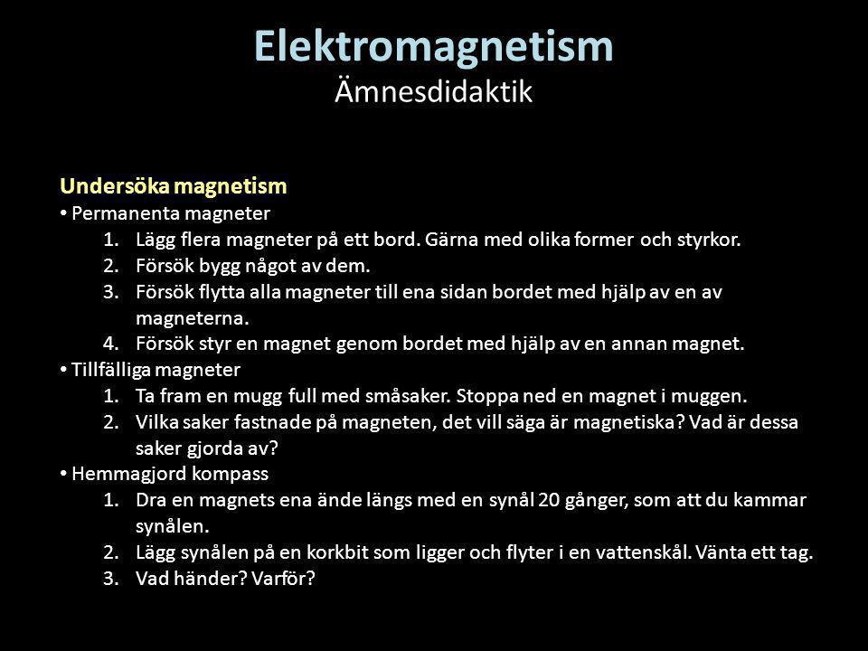 Elektromagnetism Ämnesdidaktik Undersöka magnetism Permanenta magneter