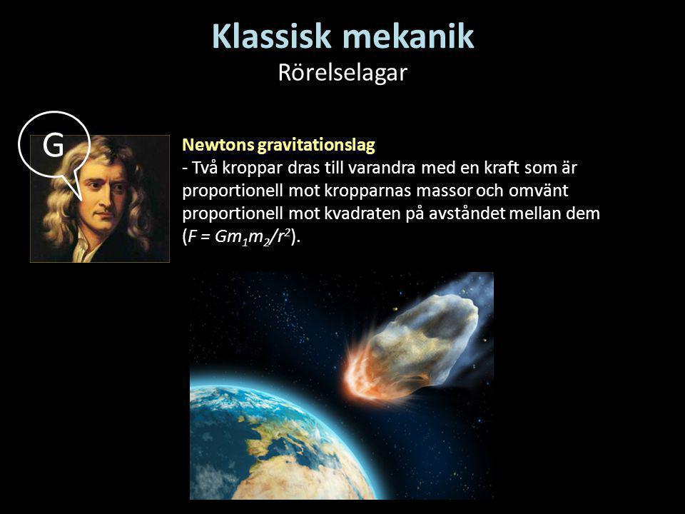 Klassisk mekanik G Rörelselagar Newtons gravitationslag