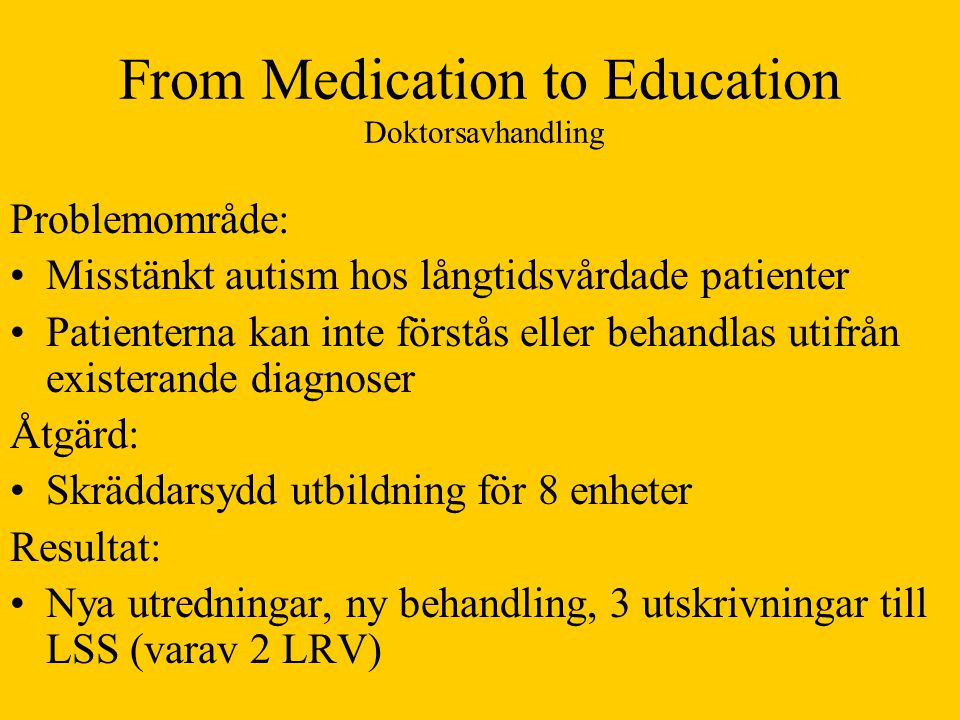 From Medication to Education Doktorsavhandling