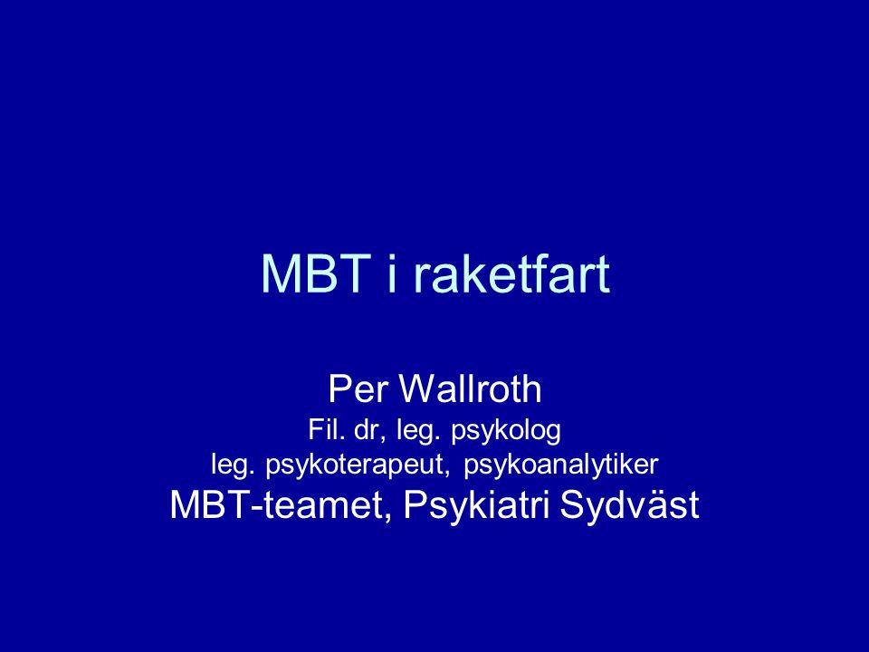 MBT i raketfart Per Wallroth MBT-teamet, Psykiatri Sydväst