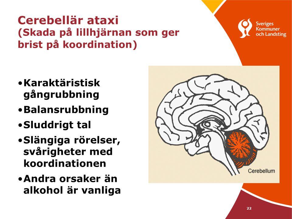Cerebellär ataxi (Skada på lillhjärnan som ger brist på koordination)