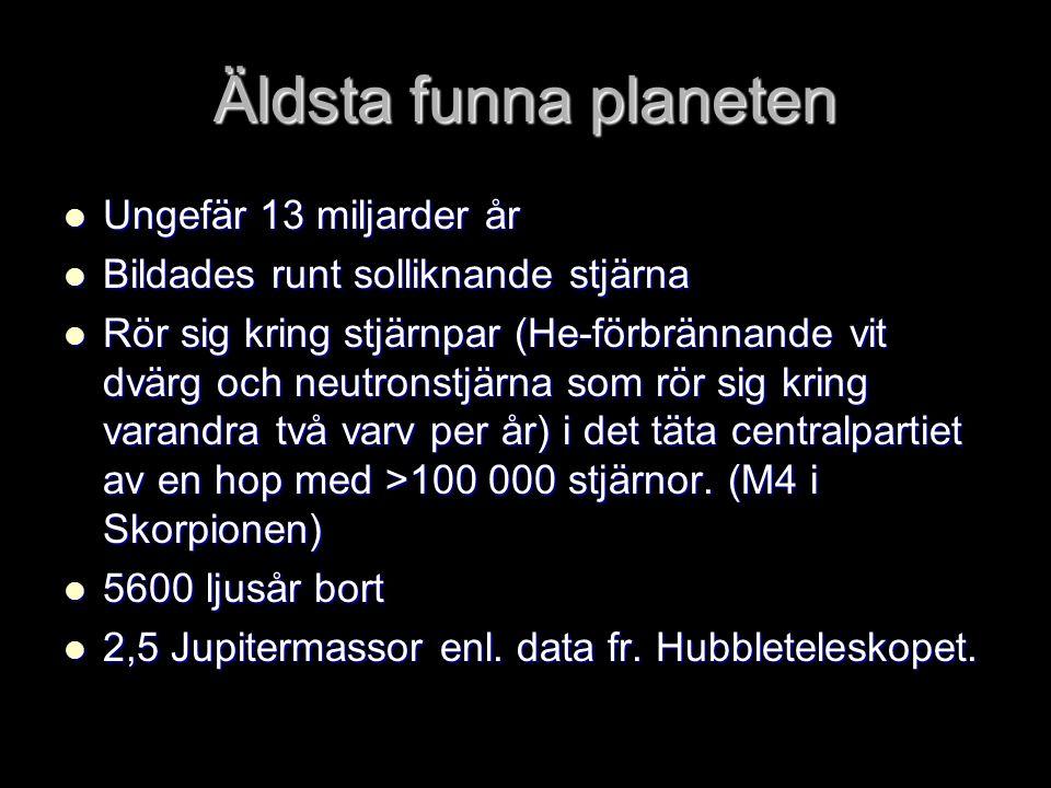 Äldsta funna planeten Ungefär 13 miljarder år